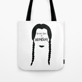 Every Day is Wednesday Tote Bag