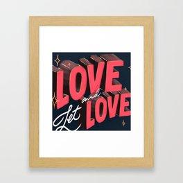 Love & Let Love Framed Art Print