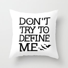Don't Try to Define Me - Divergent Throw Pillow