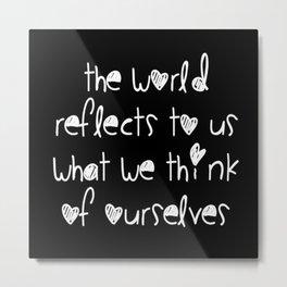 World Reflection Metal Print