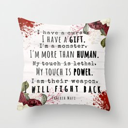 I Will Fight Back - Shatter Me by Tahereh Mafi Throw Pillow
