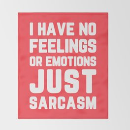 Just Sarcasm Funny Quote Throw Blanket