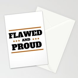 Flawed and Proud  Stationery Cards