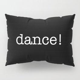 wisdom in dancing! Pillow Sham