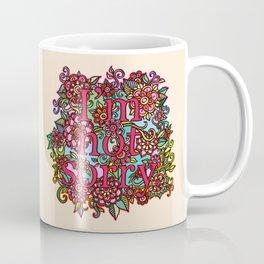 I'm not sorry.  Coffee Mug