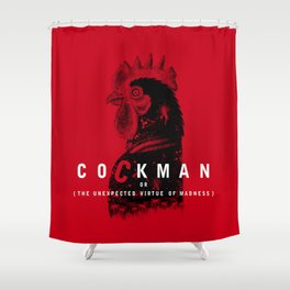 Cockman or The Unexpected Virtue of Madness Shower Curtain