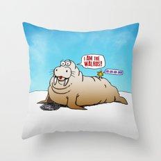 I AM the walrus! Throw Pillow