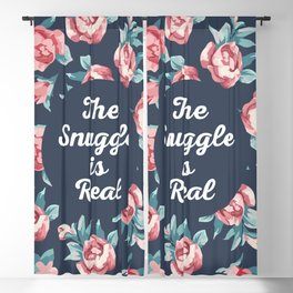 The Snuggle Is Real (Floral) Funny Quote Blackout Curtain