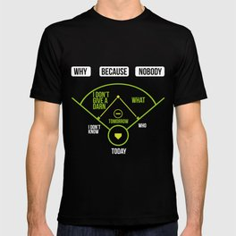 Baseball chart Why Because Nobody Gift T-shirt