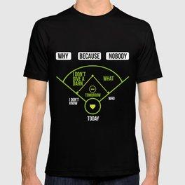 Baseball chart Why Because Nobody Gift T-shirt