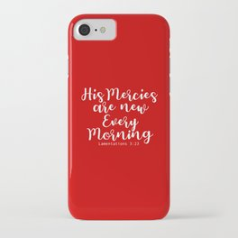 Bible Verse His Mercies are new every morning iPhone Case