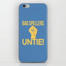 BAD SPELLERS UNTIE! (Blue) iPhone Skin