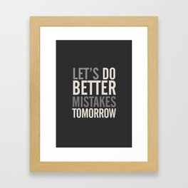 Let's do better mistakes tomorrow, improve yourself, typography illustration for fun, humor, smile, Framed Art Print