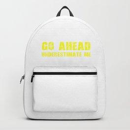 Go Ahead underestimate me Blue Backpack