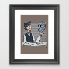 Alas Poor Handles! Framed Art Print