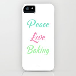 Peace Love Baking Bakery Chef Food Lover T-Shirt iPhone Case