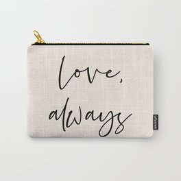 Love, always black Carry-All Pouch