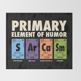 SArCaSm - Primary Element Of Humor Throw Blanket