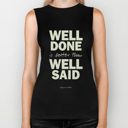 Well done is better than well said, inspirational Benjamin Franklin quote for motivation, work hard Biker Tank