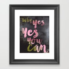 You Can. Framed Art Print