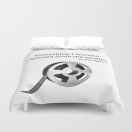 Everything I learned I learned from the movies Duvet Cover