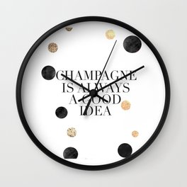 BUT FIRST CHAMPAGNE, Champagne Is Always A Good idea,Drink Sign,Bar Decor,Wedding Quote,Celebrate Li Wall Clock