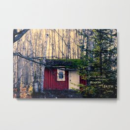 Cabin in the Woods (Emerson quote) Metal Print