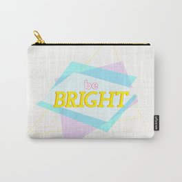 Be Bright Carry-All Pouch