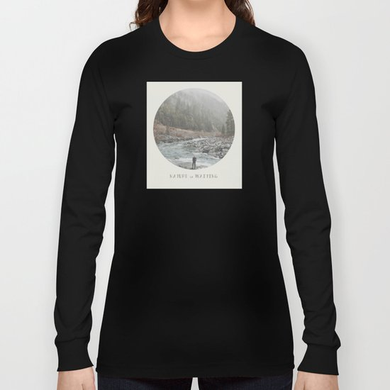 nature is waiting Long Sleeve T-shirt