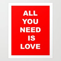 ALL YOU NEED IS LOVE LYRICS TYPOGRAPHY WALL ART HOME DECOR PRINT Art Print