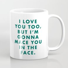 The Darjeeling Limited - I love you too, but I'm gonna mace you in the face Mug
