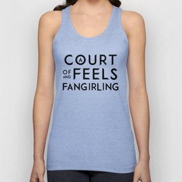 A Court of Feels and Fangirling - ACOWAR - ACOMAF Unisex Tank Top