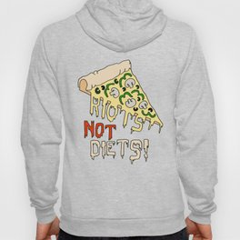 RIOTS NOT DIETS (pizza) Hoody