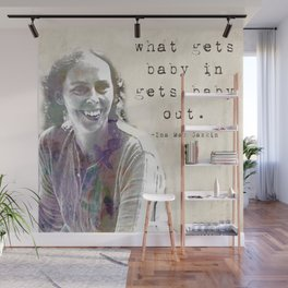 What gets baby in... Ina May Gaskin Wall Mural