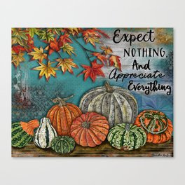 Expect Nothing And Appreciate Everything Canvas Print