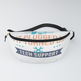 Is It Plugged In Turned On Tech Support Customer Service Call Center Computer Repair Fanny Pack