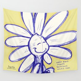 """""""Warm Food Means Someone Loves You"""" Flowerkid Wall Tapestry"""