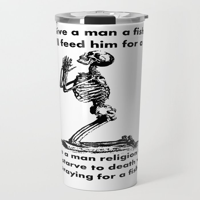 Give A Man A Fish And He Eats For A Day Proverb Parody Travel Mug