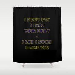"Funny One-Liner ""Blame"" Joke Shower Curtain"