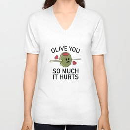 Olive You So Much It Hurts Unisex V-Neck