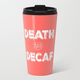 Death before Decaf, Coral Travel Mug