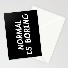 Normal is Boring White Stationery Cards