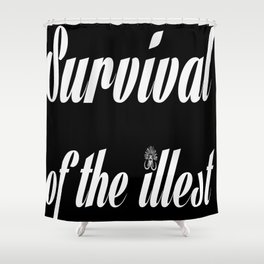 "Barbarica ""Survival of the illest"" (black) Shower Curtain"