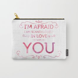 Scandalously in Love (With You) Carry-All Pouch