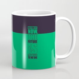 Lab No. 4 - Go For It Now The Future Is Promised To No One Gym Motivational Quotes Poster Coffee Mug
