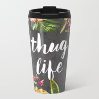 3d Travel Mugs featuring Thug Life by Text Guy