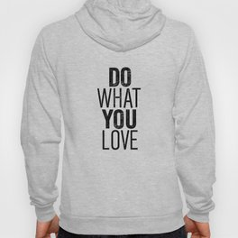 Do What You Love black and white typography poster black-white design bedroom wall art home decor Hoody
