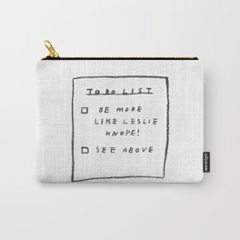 be more like leslie knope Carry-All Pouch