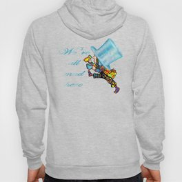 We're All Mad Here - Mad Hatter - Alice In Wonderland Hoody