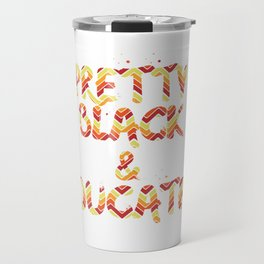 Pretty Black And Educated 90 s Style Gift graphic Travel Mug